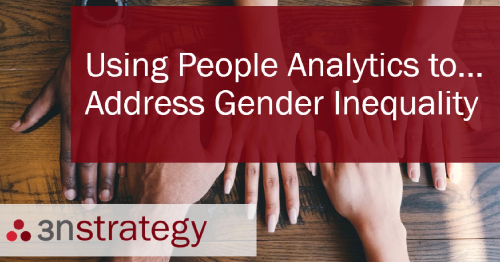 Using People Analytics to Address Gender Inequality